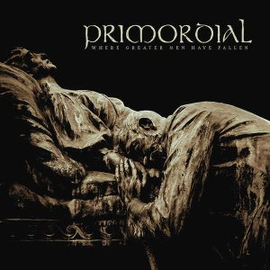 Primordial - Where Greater Men Have Fallen cover art