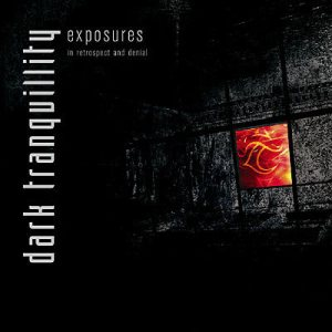 Dark Tranquillity - Exposures - in Retrospect and Denial cover art