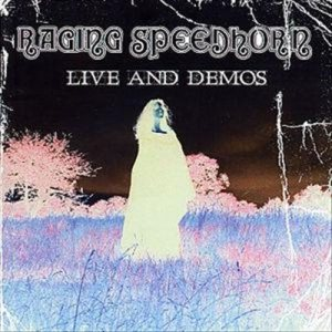 Raging Speedhorn - Live and Demos cover art