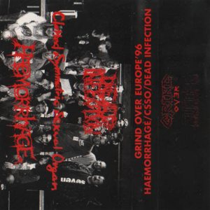 Dead Infection / Haemorrhage / Clotted Symmetric Sexual Organ - Grind over Europe '96 cover art