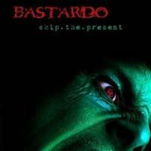 Bastardo - Skip.the.Present cover art
