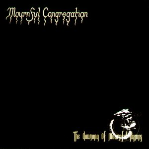 Mournful Congregation - The Dawning of Mournful Hymns cover art