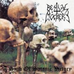 Bestial Mockery - A Sign of Satanic Victory cover art