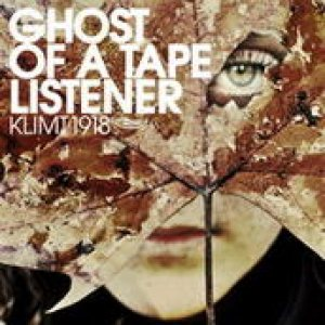 Klimt 1918 - Ghost of a Tape Listener cover art