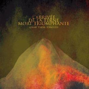 Gnaw Their Tongues - L'arrivée de la terne mort triomphante cover art
