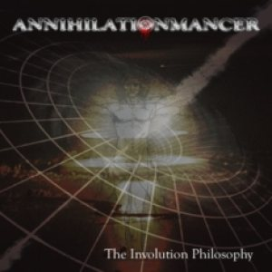 Annihilationmancer - The Involution Philosophy cover art