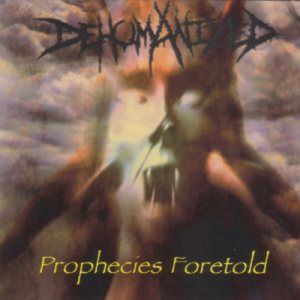 Dehumanized - Prophecies Foretold cover art