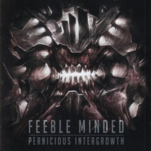 Feeble Minded - Pernicious Intergrowth cover art