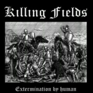 Killing Fields - Extermination by Human cover art