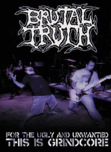 Brutal Truth - For the Ugly and Unwanted - This is Grindcore cover art