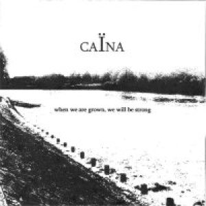 Caina - When We Are Grown, We Will Be Strong cover art