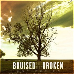 Bruised But Not Broken - Just(Defied) cover art