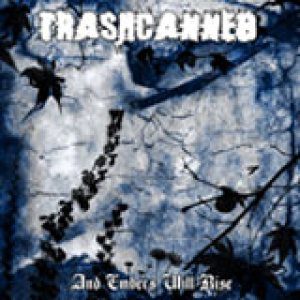 Trashcanned - And Embers Will Rise cover art