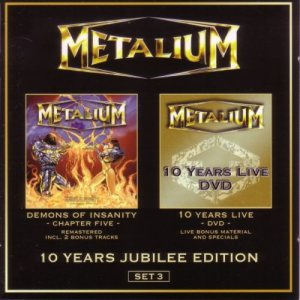 Metalium - 10 Years Jubilee Edition - Set 3: Demons of Insanity - Chapter Five / 10 Years Live cover art