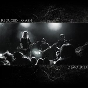 Reduced to Ash - Demo 2013 cover art