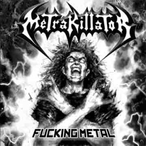 Metrakillator - Fucking Metal cover art