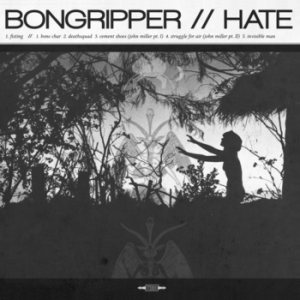 Bongripper - Bongripper // Hate cover art
