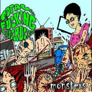 Total Fucking Destruction - Monsters cover art