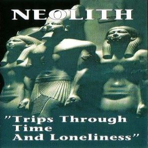 Neolith - Trips Through Time and Loneliness cover art