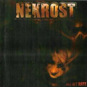 Nekrost - All My Hate cover art
