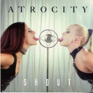 Atrocity - Shout cover art