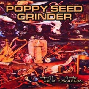 Poppy Seed Grinder - Talk Evolution / the Parasite cover art
