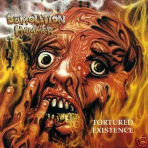 Demolition Hammer - Tortured Existence cover art