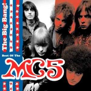 MC5 - The Big Bang!: Best of the MC5 cover art