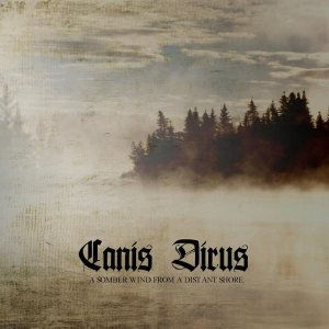 Canis Dirus - A Somber Wind from a Distant Shore cover art