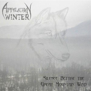 Appalachian Winter - Silence Before the Great Mountain Wind cover art