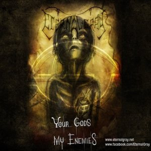 Eternal Gray - Your Gods, My Enemies cover art