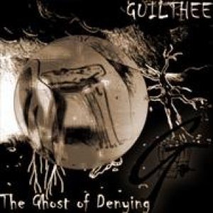 Guilthee - The Ghost of Denying cover art