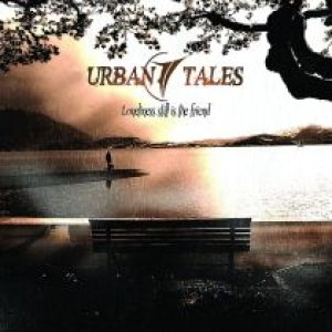 Urban Tales - Loneliness Still Is the Friend cover art