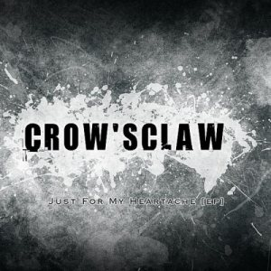 Crow'sClaw - Just for My Heartache cover art