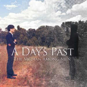 A Day's Past - The Median Among Men cover art