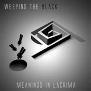 Weeping the Black - Meaning in Lacrima cover art