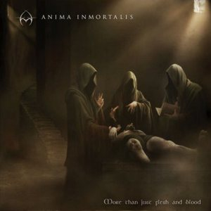 Anima Inmortalis - More Than Just Flesh and Blood cover art