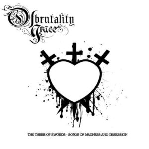 Of Brutality and Grace - The Three of Swords - Songs of Madness and Obsession cover art
