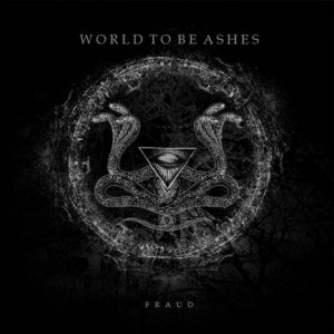 World to Be Ashes - Fraud cover art