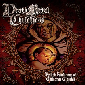 J.J. Hrubovcak - Death Metal Christmas - Hellish Reditions of Christmas Classics cover art