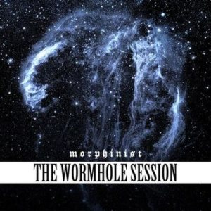 Morphinist - The Wormhole Session cover art