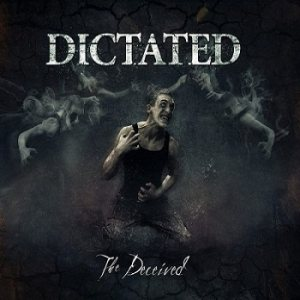 Dictated - The Deceived cover art