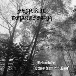 Funeral Depression - Melancholy (Echos from the Past) cover art