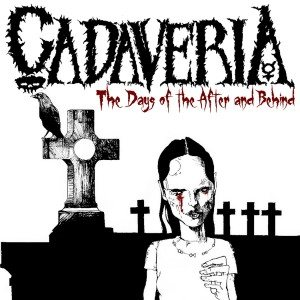 Cadaveria - The Days of the After and Behind cover art