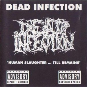 Dead Infection - Human Slaughter... Till Remains cover art