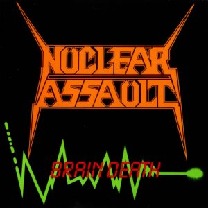 Nuclear Assault - Brain Death cover art