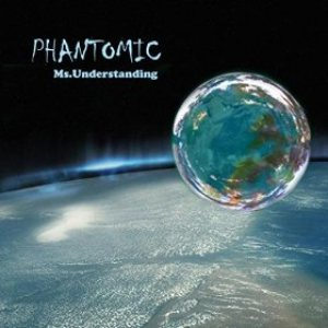 Phantomic - Ms. Understanding cover art