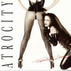 Atrocity - Tainted Love cover art