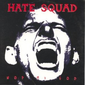 Hate Squad - Not My God cover art
