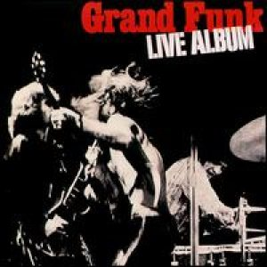 Grand Funk Railroad - Live Album cover art